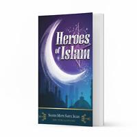 Heroes of Islam by Shaykh Mufti Saiful Islam