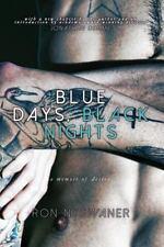 Blue Days, Black Nights : A Memoir of Desire: By Nyswaner, Ron Demme, Jonatha...
