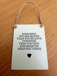 Remember You Are Braver Than You Believe Small Metal Sign Sentiment Love Care