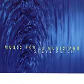 STEVE REICH ~ MUSIC FOR 18 MUSICIANS ~ CD 1998 NONESUCH