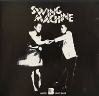 "Mister B Plays Basie-Swing Machine Vinyl 7"" EP Single.1985 SRT SRT5KS475."