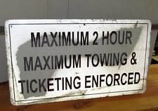 MAXIMUM 2 HOUR TOWING TICKET Aluminum Parking Lot/Town Road Sign 29 x 16 S281