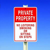 """Private Property No Loitering Smoking Or Sitting On Steps 8"""" x 12"""" Metal Sign"""