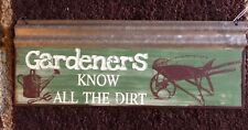 "GARDEN Sign Wall Home Barn Fence Decor Wheelbarrel ""Gardeners Know all the Dirt"""