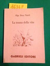 Olga DUCA NATOLI  -  LA TRAMA DELLA VITA  -  GABRIELI EDITORE  -  1993