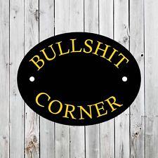 BULLSHIT CORNER OUTDOOR/INDOOR SIGN PRE DRILLED STRONG PLASTIC BAR PUB GIFT
