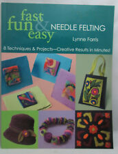 Fast, Fun & Easy Needle Felting: 8 Techniques & Projects - Creative Results in