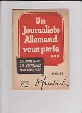 Un journaliste Allemand vous parle. Quatrième recueil. Par le Dr FRIEDRICH. 1942