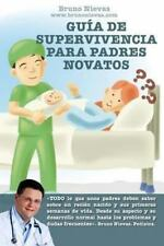 Gu�a de Supervivencia para Padres Novatos : C�mo Sobrevivir a un Reci�n...