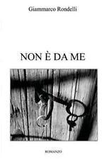 Non è Da Me by Giammarco Rondelli (2015, Paperback)