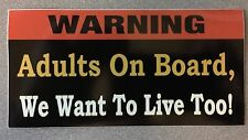 Adult on Board - We Want To Live To Vinyl Bumper Sticker Funny