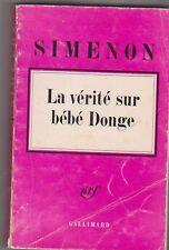 Simenon - La vérité sur bébé Donge - Gallimard 1965