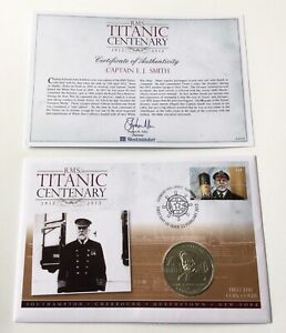 R.M.S Titanic Centenary Captain Edward J. Smith First Day Coin Cover - with COA