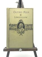 Outre-Mer By LONGFELLOW, Houghton Mifflin, Boston, 1866, 1st ED, VG NICE HC Copy