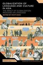 Advances in Sociolinguistics: Globalization of Language and Culture in Asia :...