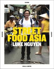 Luke Nguyen Street Food Asia,Nguyen Luke,Excellent Book mon0000120435