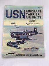 USN Aircraft Carrier Air Unit - Volume 1 1946-1956 - by Duane Kasulka