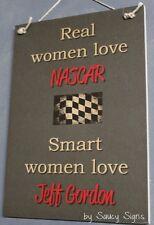 Real Women Love Jeff Gordon Racing Driver Sign