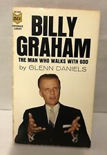 Billy Graham The Man Who Walks with God by Glenn Daniels 1961 First Print Book