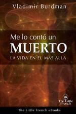 Me lo Conto un Muerto : La Vida en el Mas Alla by Vladimir Burdman (2014,...