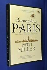 RANSACKING PARIS Patti Miller AUSTRALIAN SPENDS A YEAR IN PARIS book france