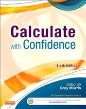 Calculate with Confidence by Deborah C. Gray Morris (2013, Paperback, 6th...