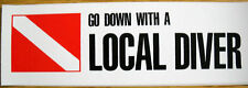 Scuba Diving Bumper Sticker Decal Go Down With Local DS83