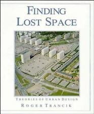 Finding Lost Space : Theories of Urban Design by Roger Trancik (1986, Paperback)
