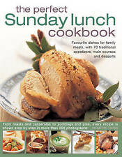 The Perfect Sunday Lunch Cookbook: Favourite Dishes for Family Meals, with 70 Tr