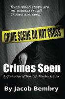 Crimes Seen: A Collection of True Life Murder Stories by Bembry, Jacob E Book