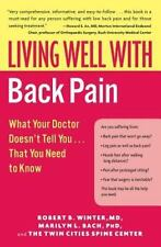 Living Well with Back Pain: What Your Doctor Doesn't Tell You...That You Need to