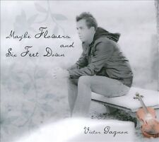 Victor Gagnon : Maybe Flowers and Six Feet Down CD