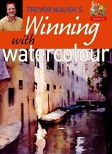 Winning with Watercolour: Tips and Techniques for Atmospheric Paintings  (ExLib)