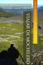 Viajar de Mochilero : Guía de Viaje para Mochileros. Oceanía y América Del...