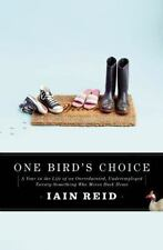 One Bird's Choice: A Year in the Life of an Overeducated, Underemployed