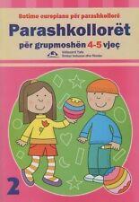 Parashkolloret per grupmoshen 4-5 vjec. Preschoolers, Albanian language