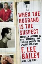 WHEN THE HUSBAND IS THE SUSPECT F Lee Bailey (2008) True Crime