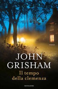 Il tempo della clemenza - Nuovo Libro Grisham John