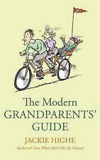 The Modern Grandparents' Guide by Jackie Highe (Paperback, 2008)