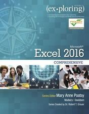 Exploring for Office 2016: Microsoft Office Excel 2016 Comprehensive by Keith Mu