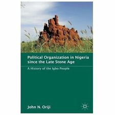 Political Organization in Nigeria since the Late Stone Age : A History of the...