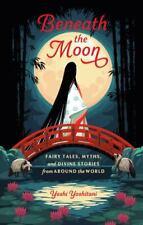 New listing Beneath the Moon: Fairy Tales, Myths & Divine Stories-Hc-2020 by Yoshi Yoshitani