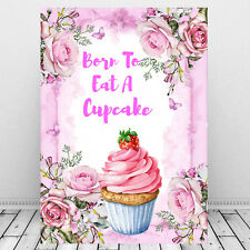 Cupcake Wall Art Print / Inspirational Quote Born To Eat A Cupcake /picture gift