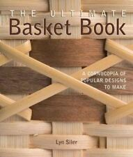 Ultimate Basket Book : A Cornucopia of Popular Designs to Make-ExLibrary