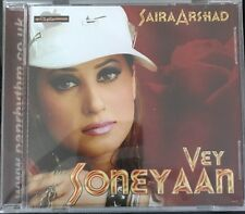 Saira Arshad - Vey Soneyaan - CD- NEW. STILL SEALED.  PRPCD111.