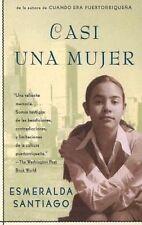 NEW Casi una mujer by Esmeralda Santiago