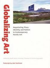 Globalizing Art: Negotiating Place, Identity & Nation in Contemporary Art (Acta