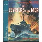 Les LÉVRIERS de la MER Paul CARRÉ Le FANTASQUE Le TERRIBLE Dakar Casablanca 1953