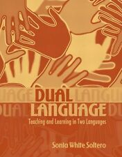 Dual Language: Teaching and Learning in Two Languages, Soltero, Sonia White, 020