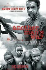 Another Mans War: The True Story of One Mans Battle to Save Children in the Su